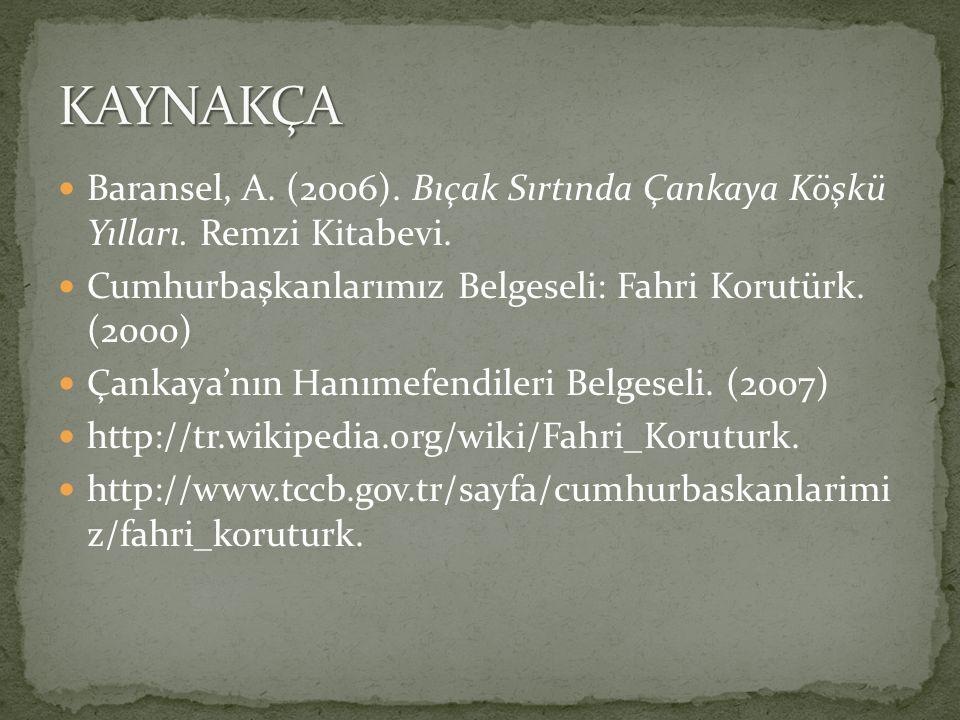 Baransel, A. (2006). Bıçak Sırtında Çankaya Köşkü Yılları.