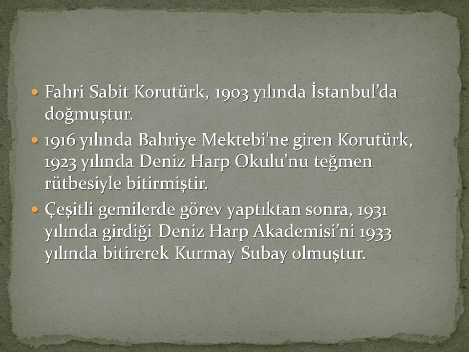Fahri Sabit Korutürk, 1903 yılında İstanbul'da doğmuştur.