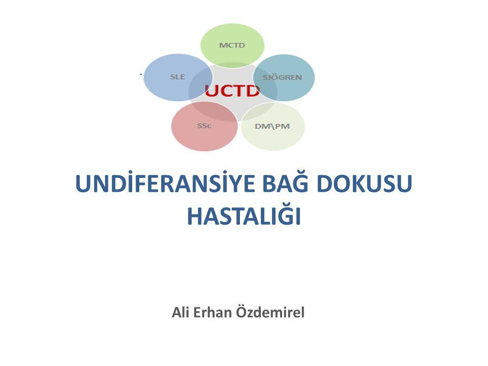 UNDİFERANSİYE BAĞ DOKUSU HASTALIĞI Ali Erhan Özdemirel
