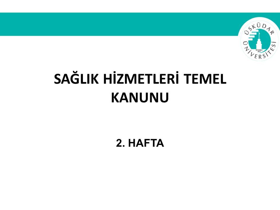 SAĞLIK HİZMETLERİ TEMEL KANUNU 2. HAFTA