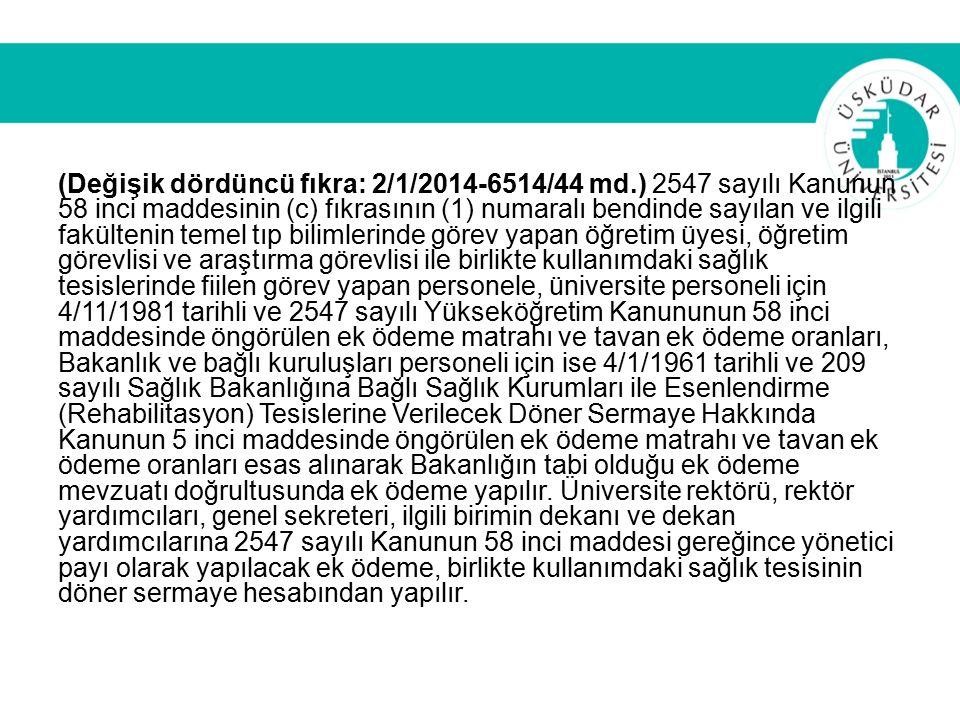 (Değişik dördüncü fıkra: 2/1/2014-6514/44 md.) 2547 sayılı Kanunun 58 inci maddesinin (c) fıkrasının (1) numaralı bendinde sayılan ve ilgili fakülteni