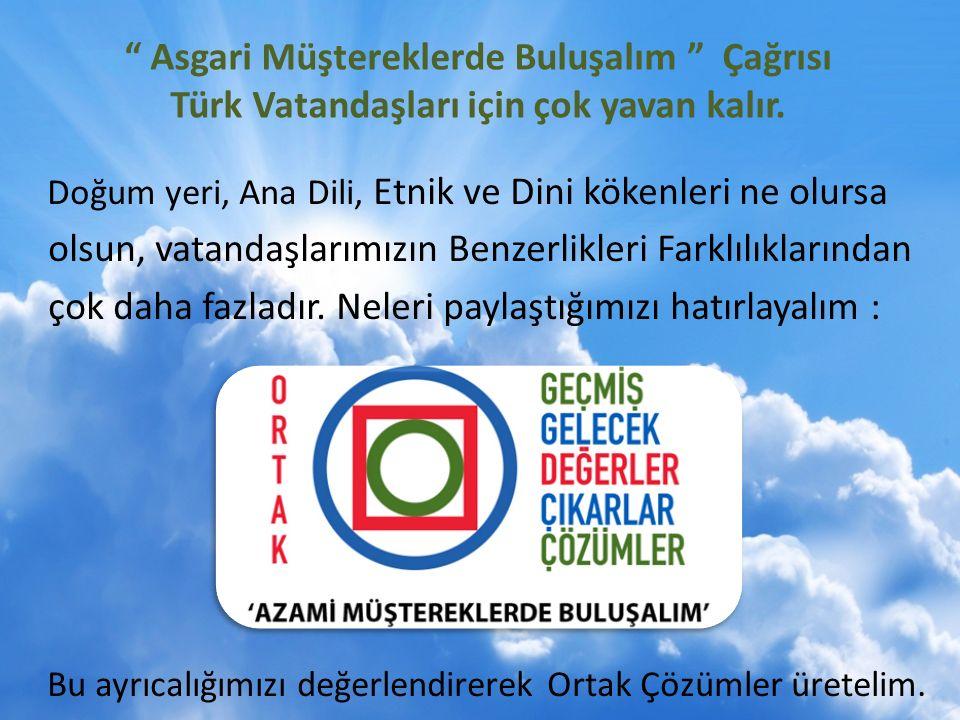 Asgari Müştereklerde Buluşalım Çağrısı Türk Vatandaşları için çok yavan kalır.