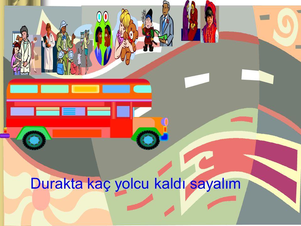 www.ogretmenevi.net Durakta kaç yolcu kaldı sayalım