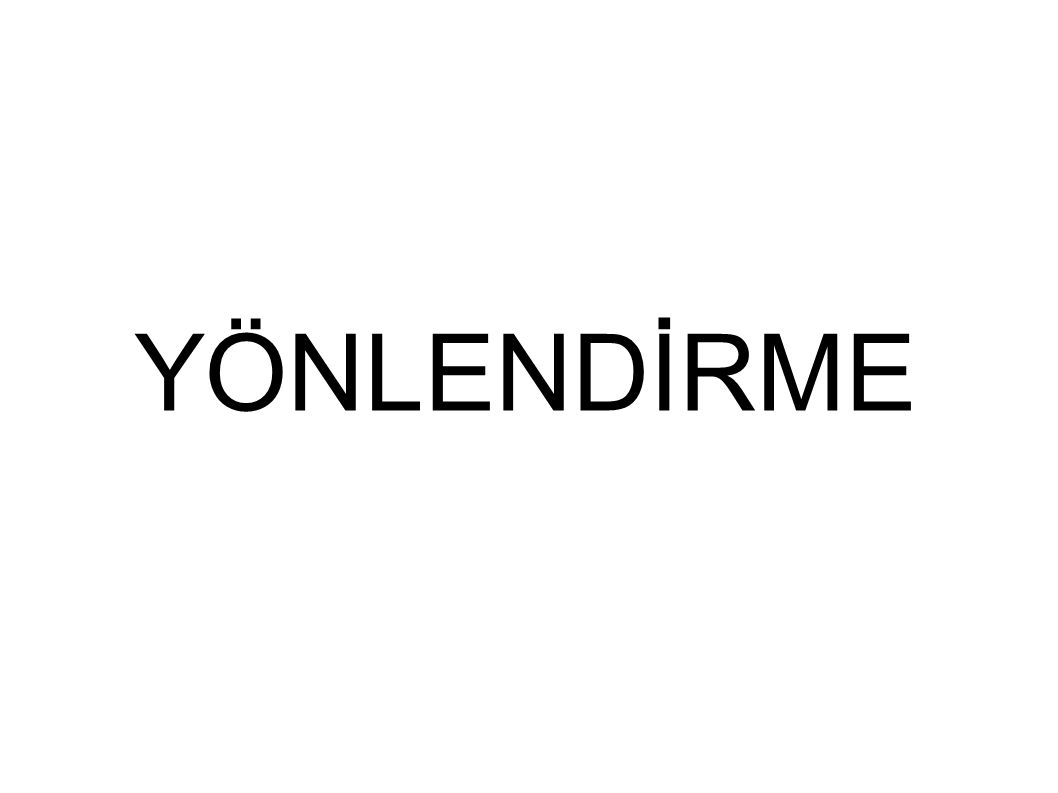 YÖNLENDİRME
