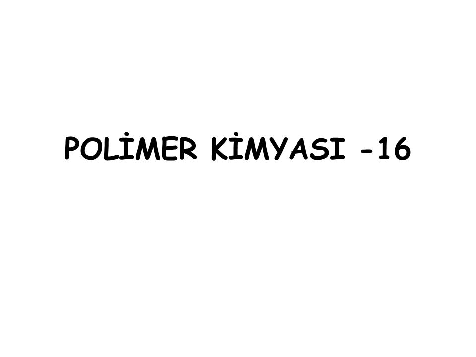Zincirsel Adım Polimerizasyonunda Molekül Ağırlığı Dağılımı  Bilindiği gibi; polimer ürünü farklı molekül ağırlığındaki polimer moleküllerinin bir karışımıdır.