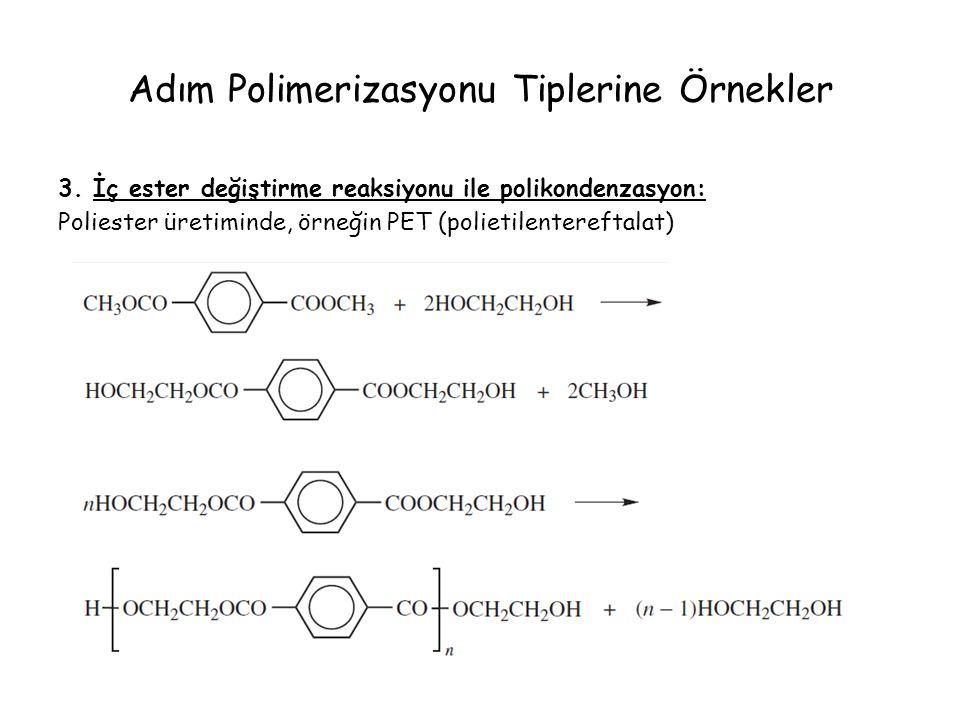 Adım Polimerizasyonu Tiplerine Örnekler 3. İç ester değiştirme reaksiyonu ile polikondenzasyon: Poliester üretiminde, örneğin PET (polietilentereftala