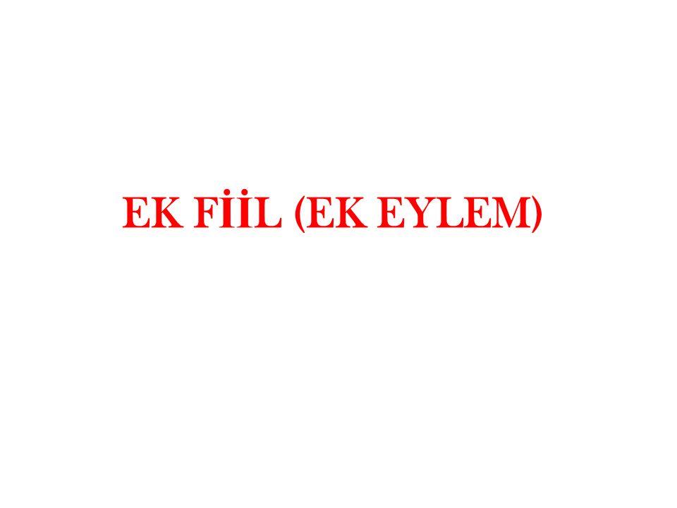 EK F İİ L (EK EYLEM)