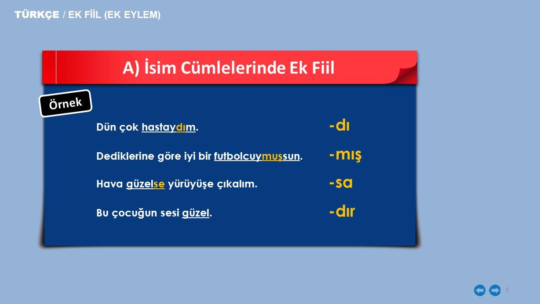 4 A) İsim Cümlelerinde Ek Fiil TÜRKÇE / EK FİİL (EK EYLEM)