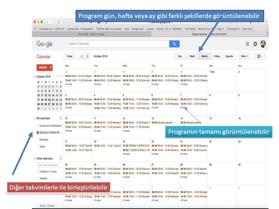 Program gün, hafta veya ay gibi farklı şekillerde görüntülenebilir Diğer takvimlerle ile birleştirilebilir Programın tamamı görüntülenebilir