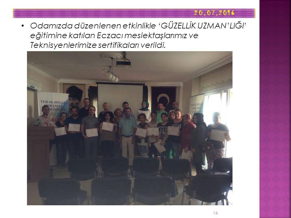 20.07.2016 14 Odamızda düzenlenen etkinlikle 'GÜZELLİK UZMAN'LIĞI' eğitimine katılan Eczacı meslektaşlarımız ve Teknisyenlerimize sertifikaları verild