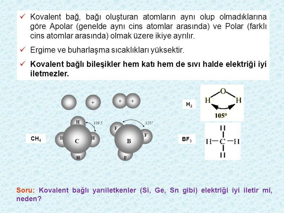 Kovalent bağ, bağı oluşturan atomların aynı olup olmadıklarına göre Apolar (genelde aynı cins atomlar arasında) ve Polar (farklı cins atomlar arasında