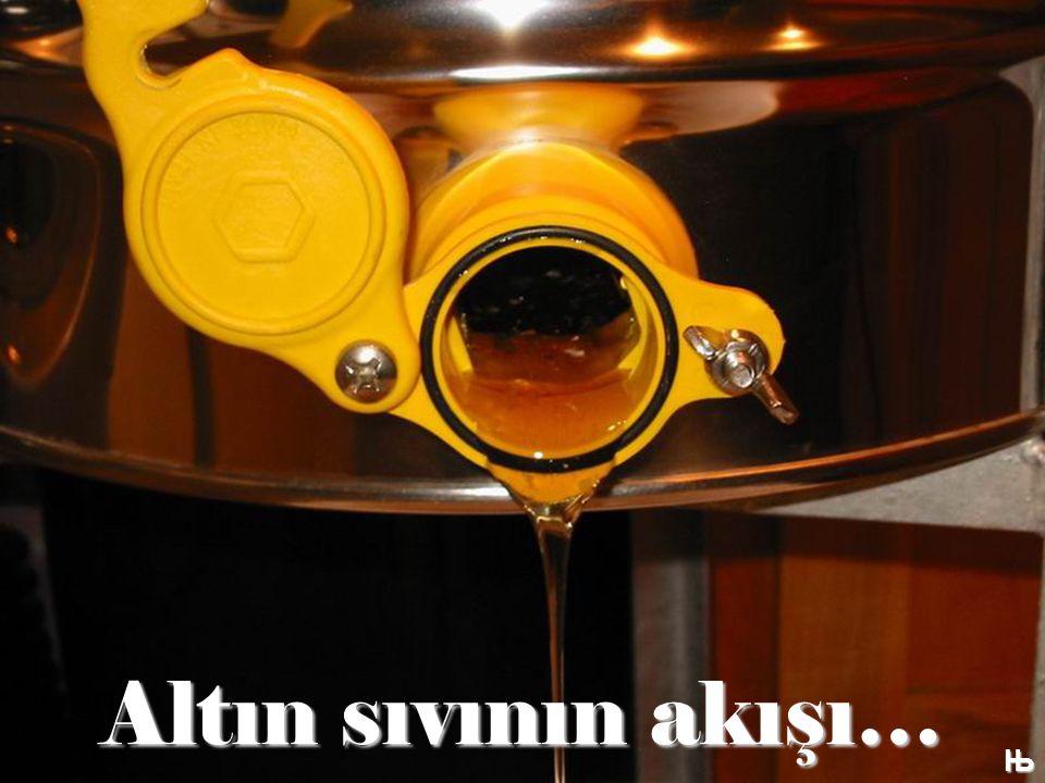 Altın sıvının akışı… Њ