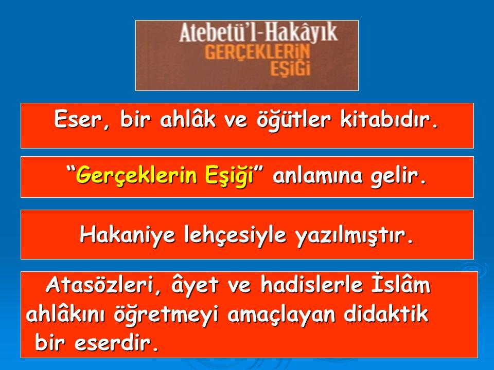 3) ATABETÜ'L HAKAYIK G E N E L Ö Z E L L İ K L E R İ G E N E L Ö Z E L L İ K L E R İ 12. yüzyılda Edip Ahmet Yüknekî tarafından yazılmıştır. 12. yüzyı