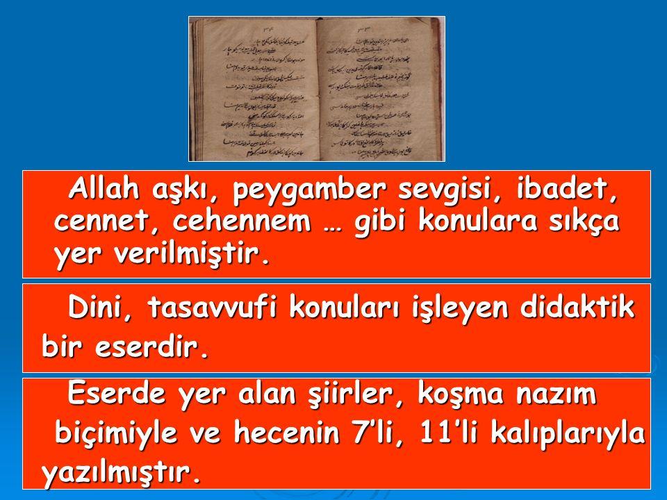 4) DİVAN-I HİKMET 12. yüzyılda Türk tasavvuf (Tekke) edebiyatının kurucusu ve ilk şairi sayılan Türkistanlı Hoca Ahmet Yesevî tarafından yazılmıştır.