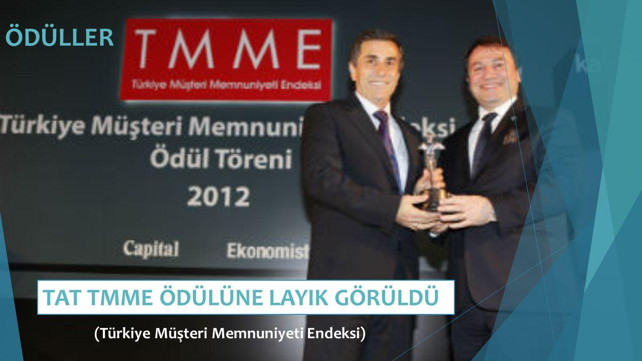 ÖDÜLLER TAT TMME ÖDÜLÜNE LAYIK GÖRÜLDÜ (Türkiye Müşteri Memnuniyeti Endeksi)