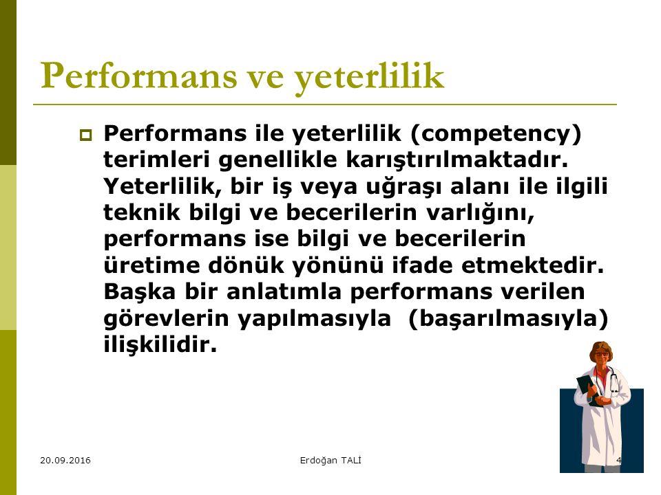 Performans ve yeterlilik  Performans ile yeterlilik (competency) terimleri genellikle karıştırılmaktadır.