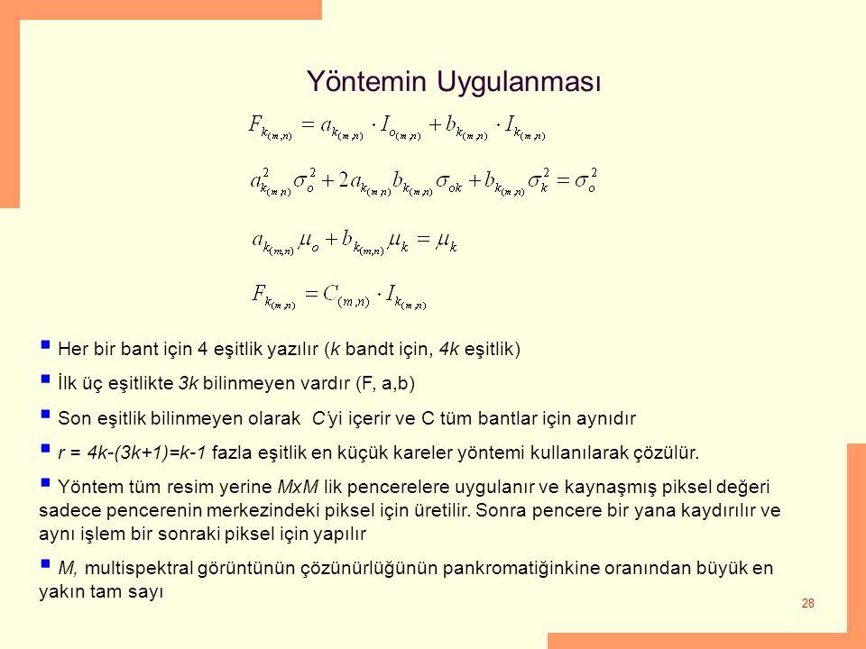 28 Yöntemin Uygulanması  Her bir bant için 4 eşitlik yazılır (k bandt için, 4k eşitlik)  İlk üç eşitlikte 3k bilinmeyen vardır (F, a,b)  Son eşitli