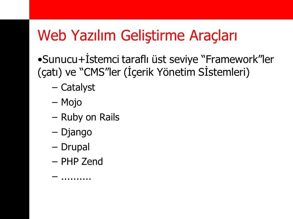 """Web Yazılım Geliştirme Araçları Sunucu+İstemci taraflı üst seviye """"Framework""""ler (çatı) ve """"CMS""""ler (İçerik Yönetim Sİstemleri) –Catalyst –Mojo –Ruby"""