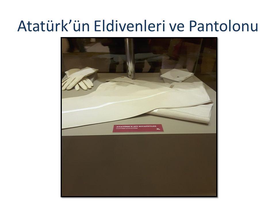Atatürk'ün Eldivenleri ve Pantolonu