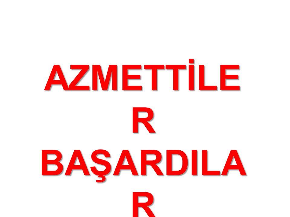 AZMETTİLE R BAŞARDILA R
