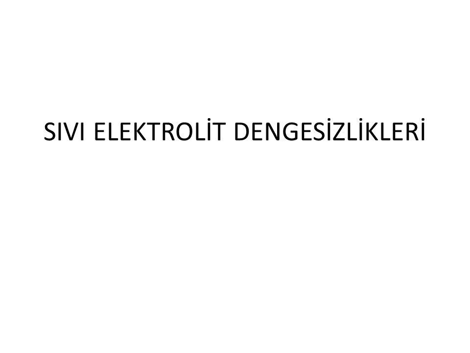 SIVI ELEKTROLİT DENGESİZLİKLERİ