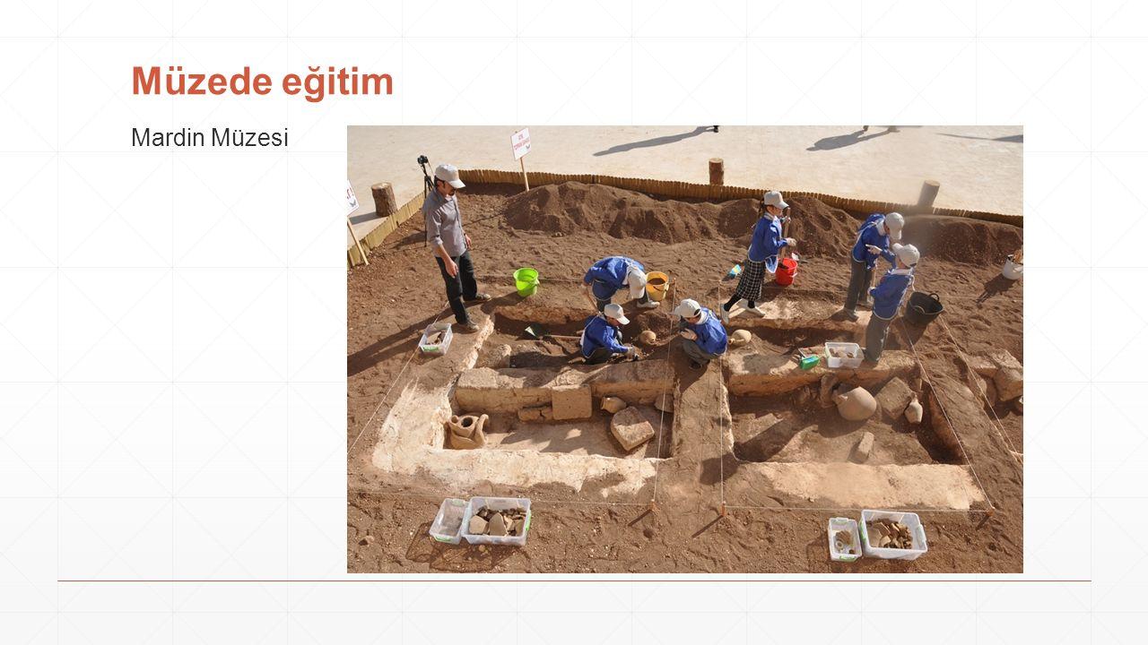 Müzede eğitim Mardin Müzesi