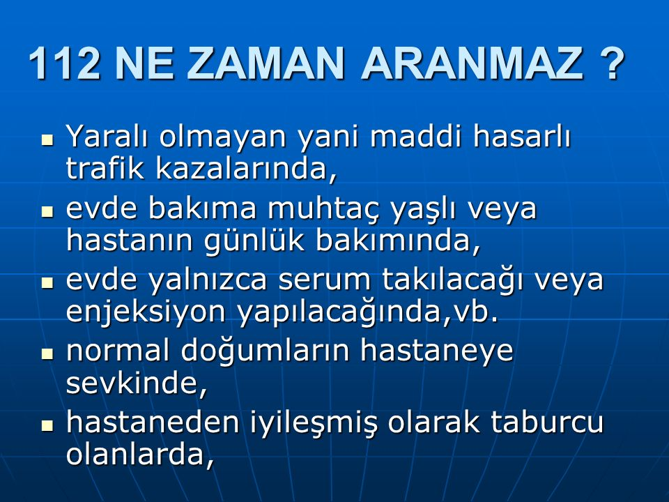 112 NE ZAMAN ARANMAZ .