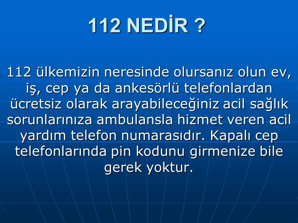 112 NASIL ÇALIŞIR .