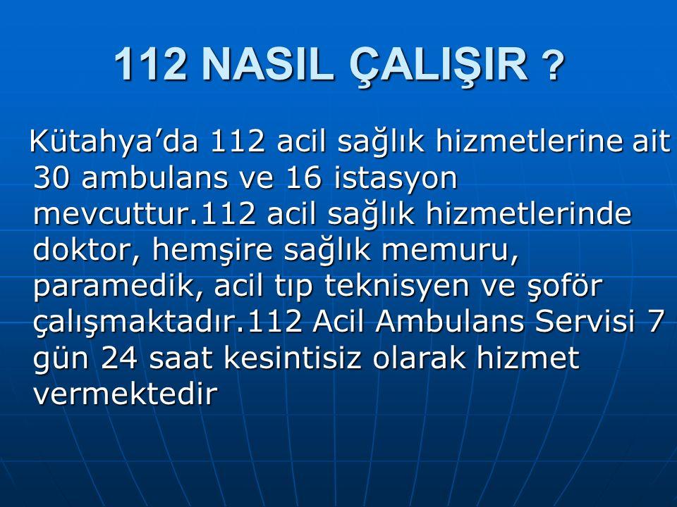 Günün hangi saati olursa olsun şehir merkezi ve tüm ilçelerden sabit, ankesör veya cep telefonunuzdan 112 numaralarını tuşladığınızda çağrınız 112 Komuta Kontrol Merkezi olarak adlandırılan tek bir merkezce karşılanır.