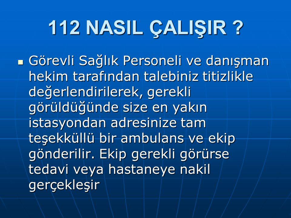 112 NEDEN GEREKSİZ YERE MEŞGUL EDİLMEMELİDİR .