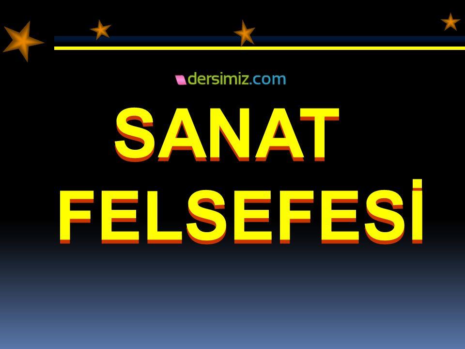 SANAT FELSEFESİ SANAT FELSEFESİ
