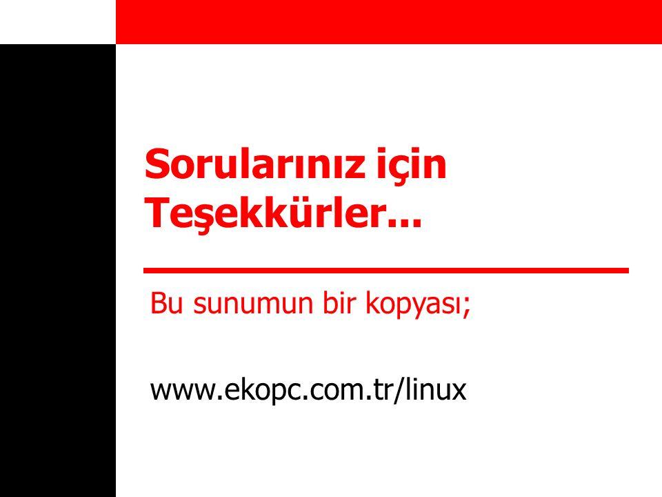 Sorularınız için Teşekkürler... Bu sunumun bir kopyası; www.ekopc.com.tr/linux