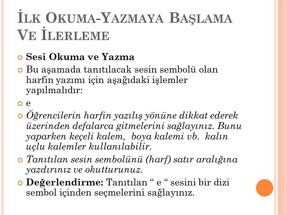 İ LK O KUMA -Y AZMAYA B AŞLAMA V E İ LERLEME l Sesi a.