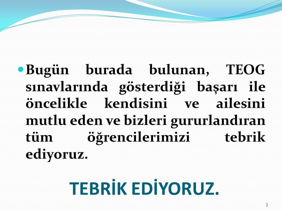 TEBRİK EDİYORUZ.