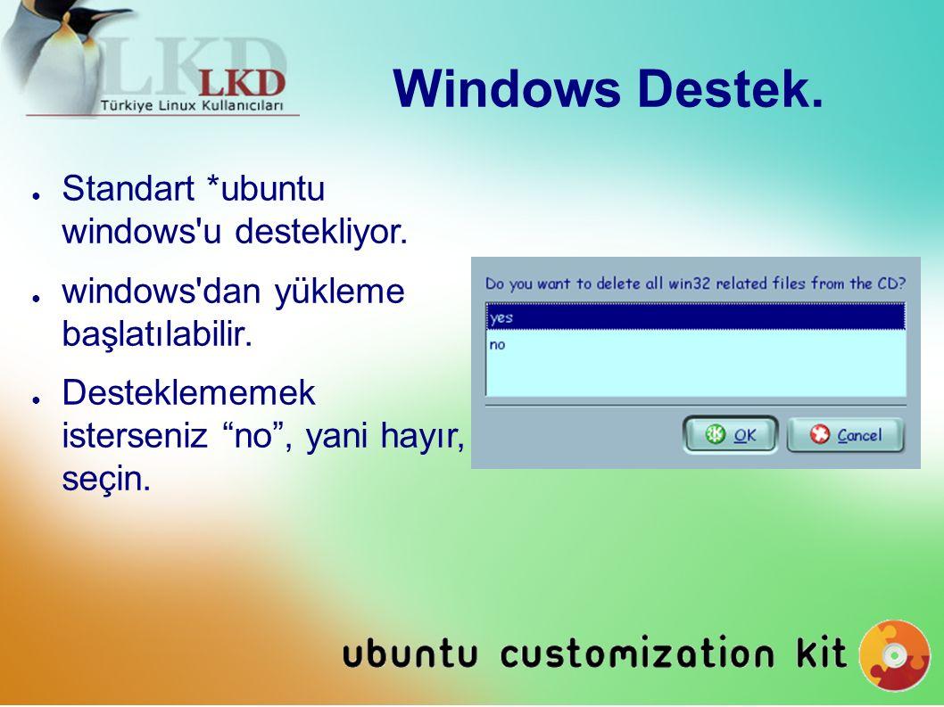 """Windows Destek. ● Standart *ubuntu windows'u destekliyor. ● windows'dan yükleme başlatılabilir. ● Desteklememek isterseniz """"no"""", yani hayır, seçin."""