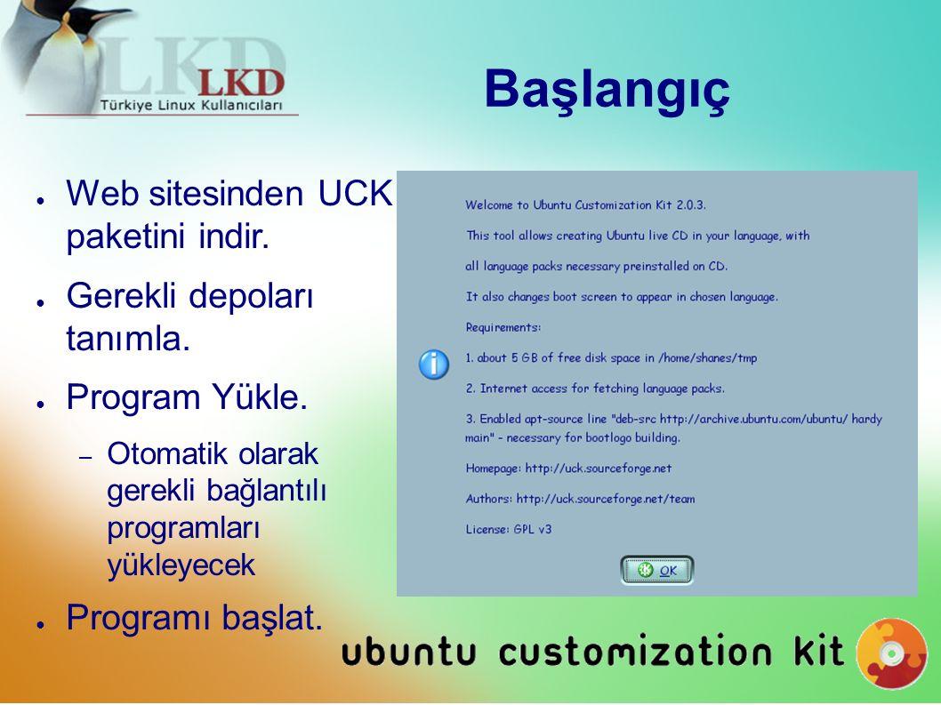 Başlangıç ● Web sitesinden UCK paketini indir. ● Gerekli depoları tanımla.