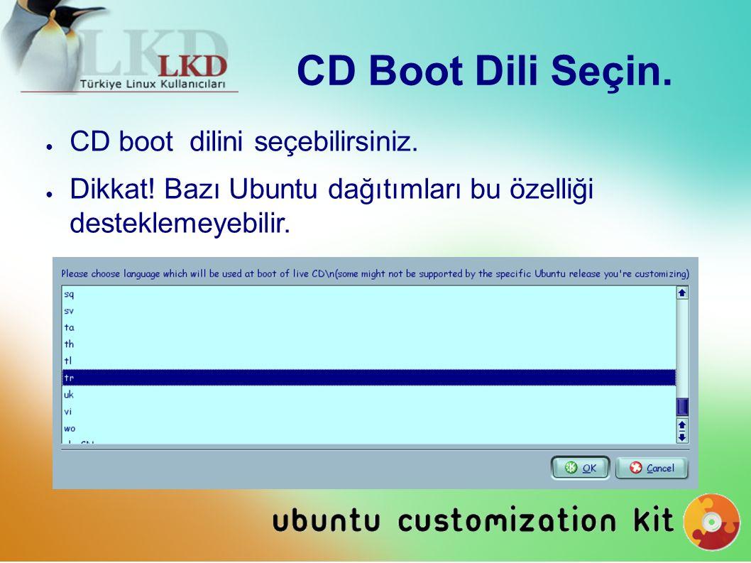 CD Boot Dili Seçin. ● CD boot dilini seçebilirsiniz.