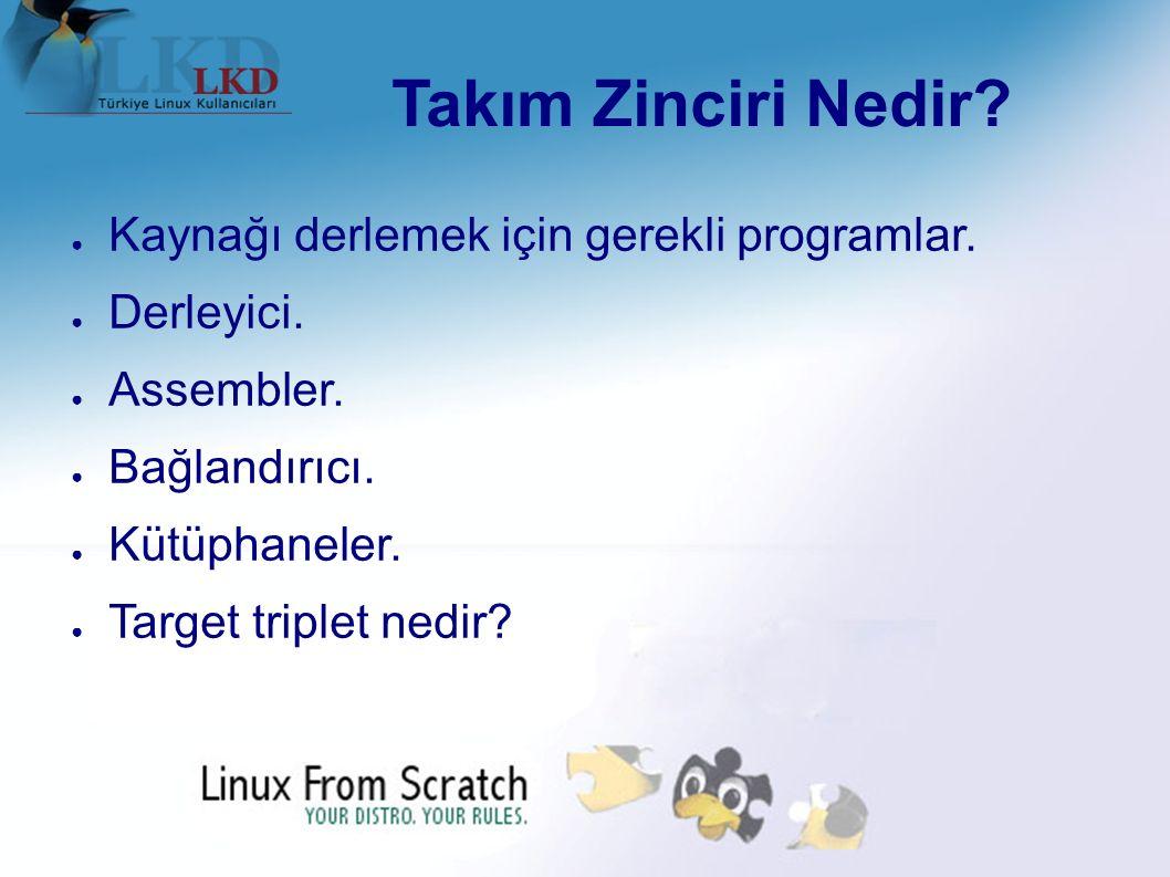 Takım Zinciri Nedir. ● Kaynağı derlemek için gerekli programlar.