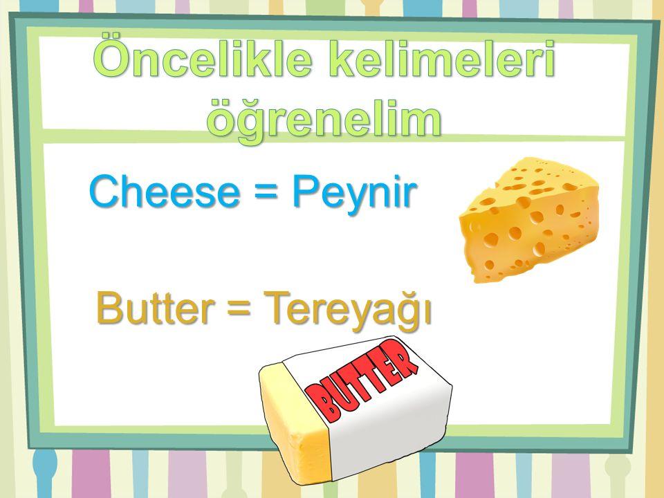 Olive = Zeytin Bread = Ekmek