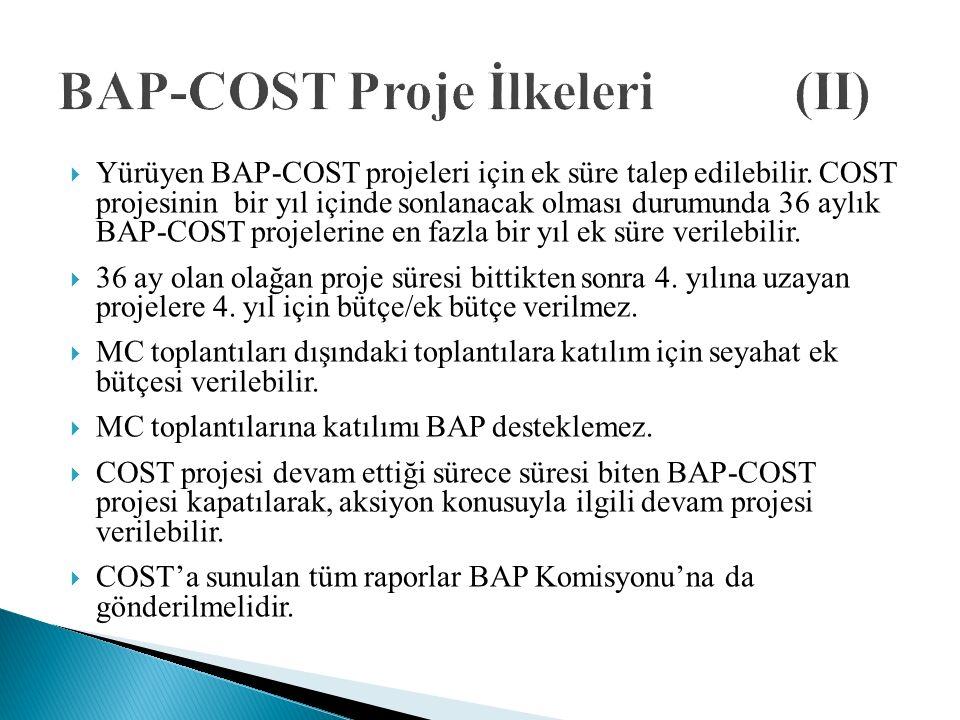  Yürüyen BAP-COST projeleri için ek süre talep edilebilir.