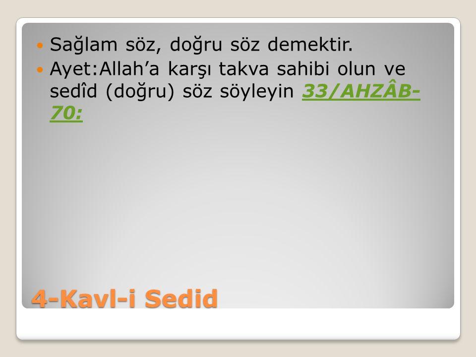 5-Kavl-i Tayyib Genelde kelime-i tevhşd için kullanılır.
