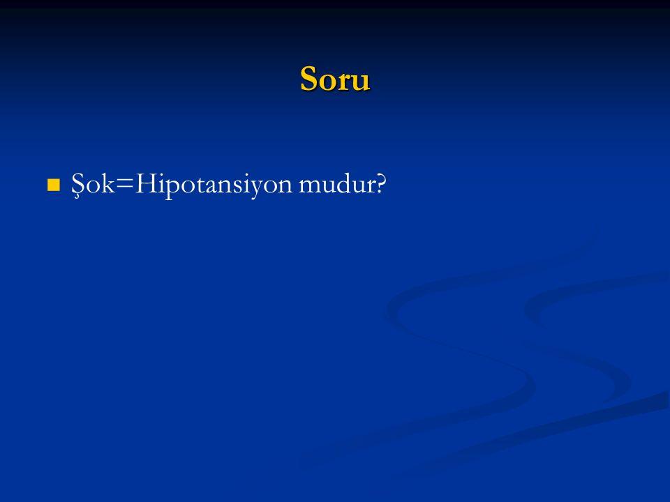 Soru Şok=Hipotansiyon mudur?