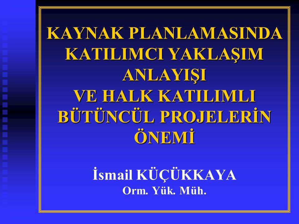 KATILIMCI PLANLAMA TEKNİĞİ ESASLARI (7) Havza planlarının tanziminde ve uygulanmasında aktif olarak yöre halkının katılımı gerekir.