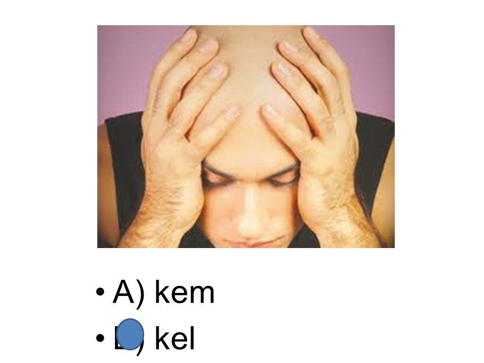A) kem B) kel