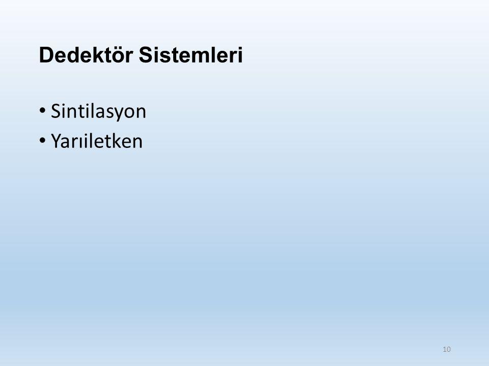 Dedektör Sistemleri Sintilasyon Yarıiletken 10