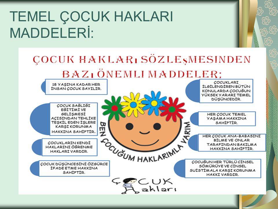 ÇOCUK HAKLARI: Çocuk hakları, kanunen veya ahlaki olarak dünya üzerindeki tüm çocukların doğuştan sahip olduğu; eğitim, sağlık, yaşama, barınma; fizik