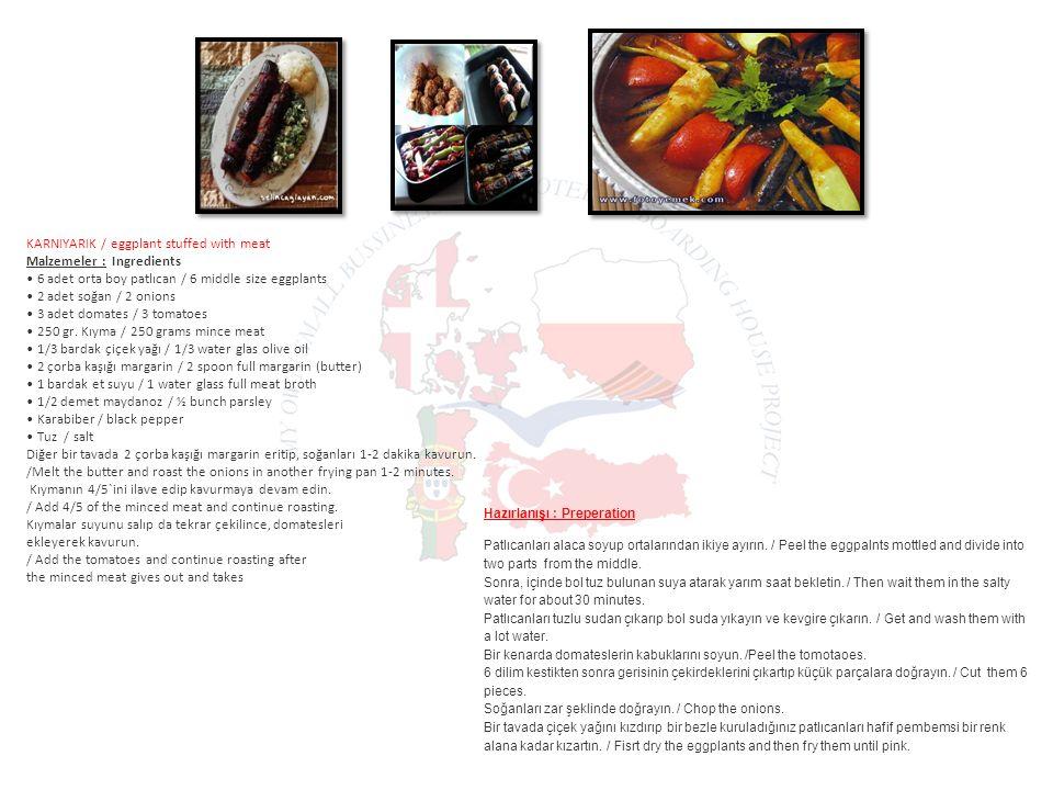 Hazırlanışı : Preperation Patlıcanları alaca soyup ortalarından ikiye ayırın.