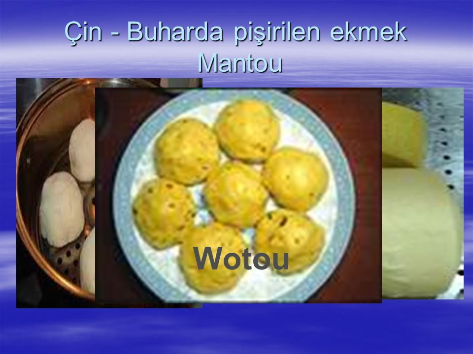 Çin - Buharda pişirilen ekmek Mantou Wotou