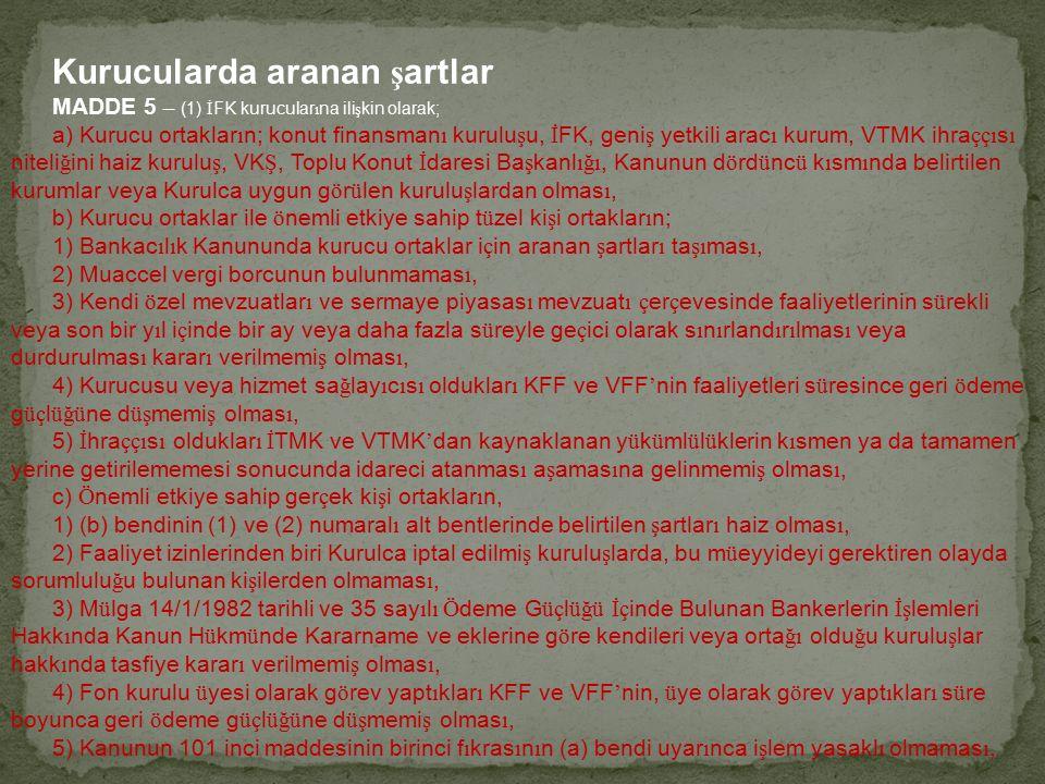 6) 7/2/2013 tarihli ve 6415 say ı l ı Ter ö rizmin Finansman ı n ı n Ö nlenmesi Hakk ı nda Kanunda d ü zenlenen su ç lardan mahkum olmamas ı, zorunludur.