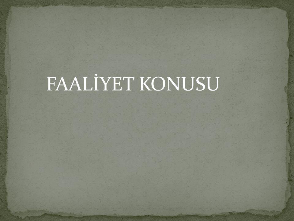 FAALİYET KONUSU
